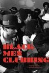 Black Men Clubbing: Photographs by Michael Abramson