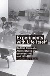 Experiments With Life Itself : Radical Domestic Architectures Between 1937 and 1959