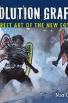 Revolution Graffiti:Street Art of the New Egypt