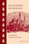 An Istanbul Anthology: Travel Writing through the Centuries