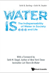 Water Is ...: The Indispensability of Water in Society and Life