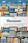 Citix60 Vancouver : 60 Creatives Show You the Best of the City