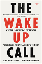 Wake-Up Call: Why the Pandemic Has Exposed the Weakness of the West, and How to Fix It