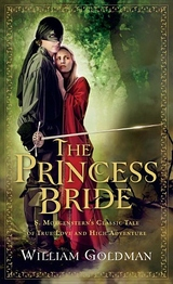 The Princess Bride:S. Morgenstern's Classic Tale of True Love and High Adventure