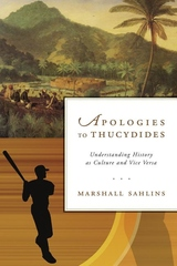 Apologies to Thucydides:Understanding History As Culture and Vice Versa