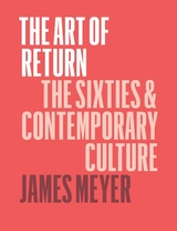 Art of Return : The Sixties and Contemporary Culture