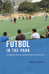 Fútbol in the Park: Immigrants, Soccer, and the Creation of Social Ties