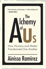 Alchemy of Us: How Humans and Matter Transformed One Another