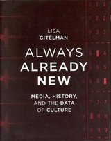 Always Already New:Media, History, and the Data of Culture