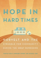 Hope in Hard Times : Norvelt and the Struggle for Community During the Great Depression