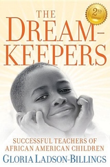 The Dreamkeepers:Successful Teachers of African American Children