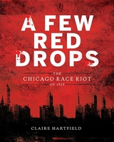 A Few Red Drops : The Chicago Race Riot of 1919