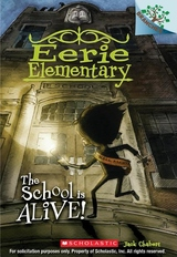 School Is Alive!: A Branches Book (Eerie Elementary #1)
