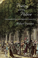 Poetry and the Police:Communication Networks in Eighteenth-Century Paris