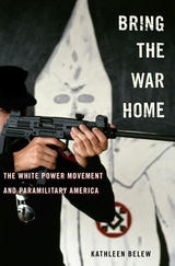 Bring the War Home : The White Power Movement and Paramilitary America