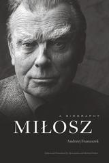 Milosz : A Biography