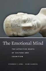 Emotional Mind : The Affective Roots of Culture and Cognition