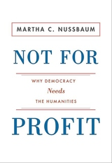 Not for Profit:Why Democracy Needs the Humanities
