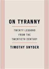 On Tyranny : Twenty Lessons from the Twentieth Century