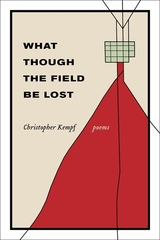 What Though the Field Be Lost: Poems