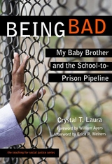 Being Bad : My Baby Brother and the School-to-prison Pipeline