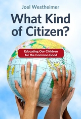 What Kind of Citizen? : Educating Our Children for the Common Good