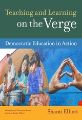Teaching and Learning on the Verge : Democratic Education in Action
