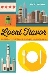 Local Flavor: Restaurants That Shaped Chicago?s Neighborhoods