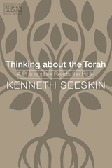 Thinking About the Torah : A Philosopher Reads the Bible