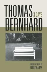 Thomas Bernhard: 3 Days