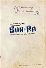 Traveling the Spaceways:Sun Ra, the Astro Black and Other Solar Myths