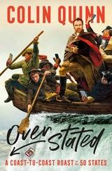Overstated: A Coast-To-Coast Roast of the 50 States