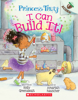 I Can Build It!: An Acorn Book (Princess Truly #3), Volume 3