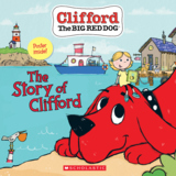 Story of Clifford (Clifford the Big Red Dog Storybook)