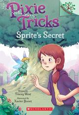Sprite's Secret: A Branches Book (Pixie Tricks #1), 1