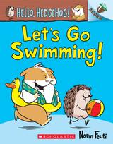 Let's Go Swimming!: Acorn Book (Hello, Hedgehog! #4)