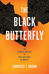 Black Butterfly: The Harmful Politics of Race and Space in America