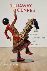 Runaway Genres: The Global Afterlives of Slavery