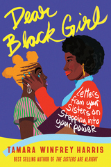 Dear Black Girl: Letters from Your Sisters on Stepping Into Your Power