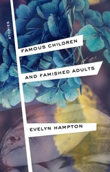 Famous Children and Famished Adults : Stories