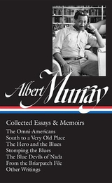 Albert Murray: Collected Essays & Memoirs: The Omni-Americans / South to a Very