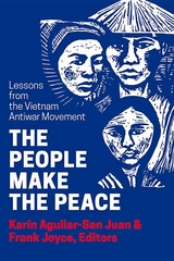 People Make the Peace : Lessons from the Vietnam Antiwar Movement