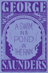 Swim in a Pond in the Rain: In Which Four Russians Give a Master Class on Writing, Reading, and Life
